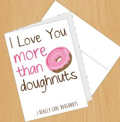 I Love You more than Doughnuts  Funny Valentine's by PlumaPaper, $3.75