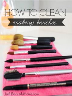 How to Clean Makeup Brushes - Honey Were Home