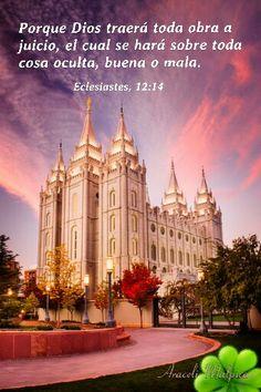 Eclesiastés, 12:14 - Porque Dios traerá toda obra a juicio, el cual se hará sobre toda cosa oculta, buena o mala.