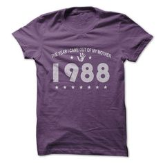 The year i came out of my mother 1988 T Shirts, Hoodies, Sweatshirts. GET ONE ==> https://www.sunfrog.com/Birth-Years/The-year-i-came-out-of-my-mother-1988.html?41382
