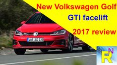 Car Review - New Volkswagen Golf GTI facelift 2017 Review - Read Newspap...
