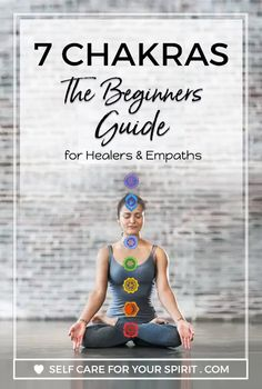 7 Chakras, A Begginers Guide for Healers & Empaths