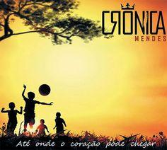 Crônica Mendes libera 2 músicas do seu novo CD
