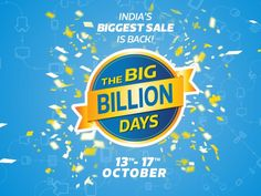 Flipkart Big Billion Day 2015 Offers & Deals Up to 90%, 80%, Flat 70% Sale, Flipkart big Billion Days 2015 Sale Starts From October 13 to October 17 Discounts 50% 60%