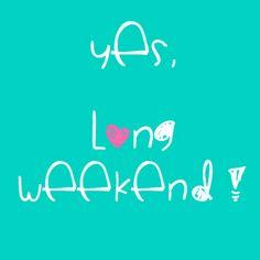 #longweekend Long Weekend Quotes, May Long Weekend, Three Day Weekend, Happy Weekend, Love You Meme, Ps I Love You, Monday Quotes, Its Friday Quotes, Positive Words