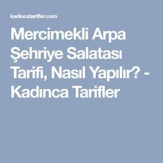 Mercimekli Arpa Şehriye Salatası Tarifi, Nasıl Yapılır? - Kadınca Tarifler