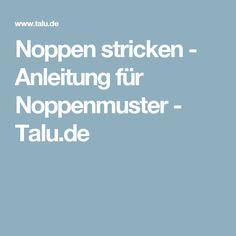 Noppen stricken - Anleitung für Noppenmuster - Talu.de
