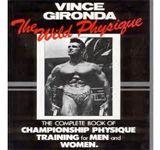 The Wild Physique by Vince Gironda. Rare book Never read!Price: $175.00   Sale: $140.00   You save: $35.00 (20%)   http://www.physiquebodywareusa.com/pictureframe.asp?Sku=vince%5Fgironda