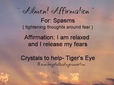Ailment Affirmation and crystals to help Spasms xo Jenna www.thecrystalhealingconnection.com