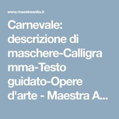 Carnevale: descrizione di maschere-Calligramma-Testo guidato-Opere d'arte - Maestra Anita
