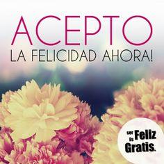 http://www.serfelizesgratis.org/2014/05/acepto-la-felicidad-ahora.html