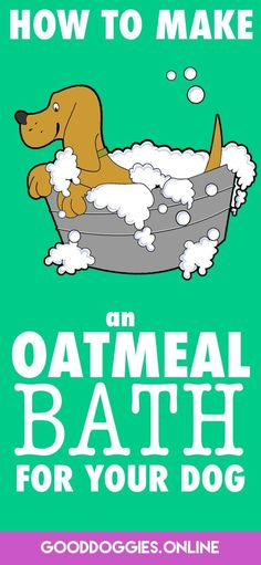 If your dog is suffering from dry skin, giving him an oatmeal bath is effective in reducing the discomfort. Here's how to make an oatmeal bath for dogs.