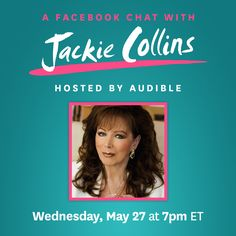 Tonight Facebook chat on Audible's page. Got questions? Jackie Collins, Facebook