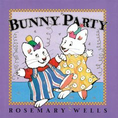 Bunny Party (Max and Ruby) by Rosemary Wells http://www.amazon.com/dp/0670035017/ref=cm_sw_r_pi_dp_AYWUub1H9XPQ9