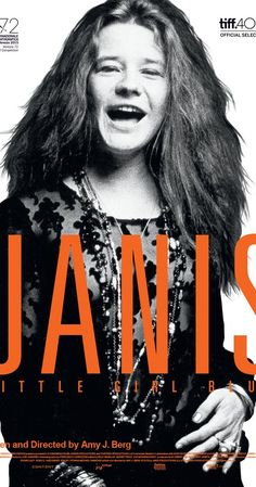 Directed by Amy Berg.  With Cat Power, Janis Joplin. Musician Cat Power narrates this documentary on Janis Joplin's evolution into a star from letters that Joplin wrote over the years to her friends, family, and collaborators.