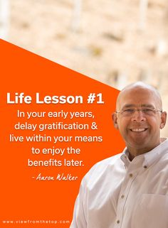Lesson 1 - In your early years, delay gratification & live within your means to enjoy the benefits later.Aaron Walker has an inspiring success story: •He has owned 12 businesses •He sold his business to a Fortune 500 company when he was just 27 years old •He has 38+ years of business experience •He is married to his wife, Robin for 36 years •He has been featured in 260 podcast interviews •He facilitates 7 Mastermind groups. Read the full story here: [Click on image] #vftcoach #success