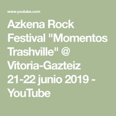 "Azkena Rock Festival ""Momentos Trashville"" @ Vitoria-Gazteiz 21-22 junio 2019 - YouTube Rock Festivals, Youtube, June, Youtubers, Youtube Movies"