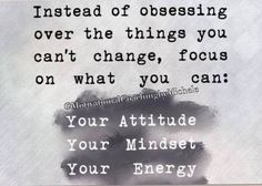 Focus on what you can change!