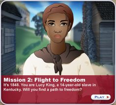PBS now has three different educational games to help students experience history; one for Rev War, one for the Underground Railroad, and a new one about Native Americans