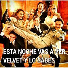 """""""Esta noche vas a ver #velvet Y LO SABES """""""