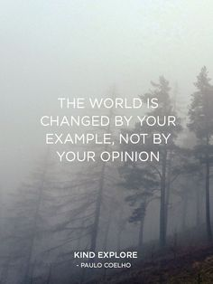the world is changed by your example - Google Search