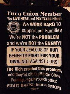 Unions Created America's Middle Class! Are You So Blind That You Don't See The Correlation Between The Unions' Decline and The Disappearing Middle Class? Workers Union, Labor Union, Fight For You, Socialism, The Middle, Greed, Way Of Life, Social Justice, Work Hard
