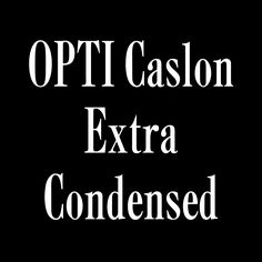 OPTI Caslon Extra Condensed free font http://www.ffonts.net/OPTICaslon-ExtraCondensed.font