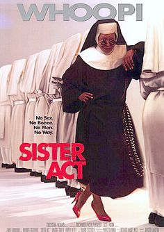Sister Act (1992) comedy-music. I effing love this movie!!