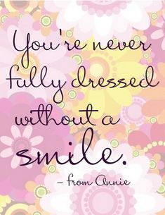 youre never fully dressed without a smile life quotes quotes girly positive quotes smile happy quotes floral retro smile quote Life Quotes Love, Girly Quotes, Smile Quotes, Cute Quotes, Happy Quotes, Great Quotes, Quotes To Live By, Positive Quotes, Motivational Quotes