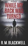 While My Back Was Turned by R.M. Blackwell