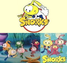 """The Snorks""...NO ONE, I ever ask, who was also an 80's baby, remembers this cartoon! Geez! What a deprivation!"