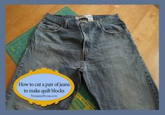 Cutting Jeans for Quilt Blocks | This Ladys House  Great idea!