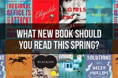 We Know What New Book You Need To Read This Spring