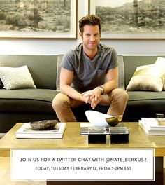 Join us in a twitter chat with Nate Berkus... Tweet us @matchbookmag with any questions you'd like to ask Nate!