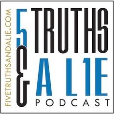 Audrey's show: 5 Truths and a Lie Podcast logo. www.fivetruthsandalie.com