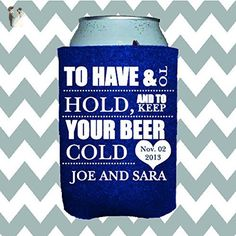 Personalized Can Insulator - To Have and To Hold - Wedding favors (*Amazon Partner-Link)