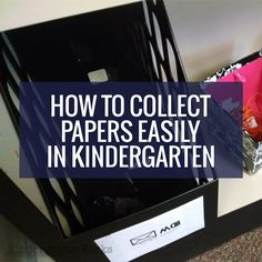 How to Collect Papers Easily in Kindergarten - this is super simple - perfect for my classroom