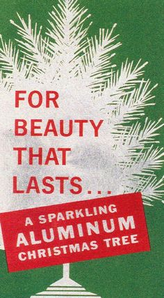 For Beauty That Lasts…Aluminum Christmas Tree