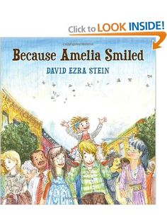 Because Amelia Smile by David Ezra Stein 2012 ***** Elementary on up.    Perfect for International Day of Peace, Rachel's challenge, or pass it forward discussions.  Or simply a richly illustrated, wonderfully told, full circle picture book.