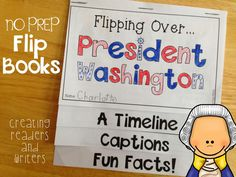 Creating Readers and Writers: Flipping Over the Presidents! (Lincoln & Washington)