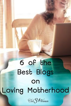 If you're looking for some wonderful blogs on loving motherhood? Need encouragement, fresh ideas, and/or helpful insights?  I'd pick these 6 blogs as my favorites for encouraging motherhood from a Christian perspective.