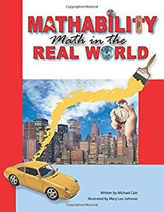 Amazon.com: Mathability: Math in the Real World (9781593631062): Michael Cain, Mary Lou Johnson: Books