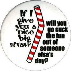 Have a straw
