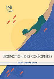 L Extinction des coleopteres, edición francesa, publicado por L atelier du Tilde, 2015. Traducción de Julia Cultien.