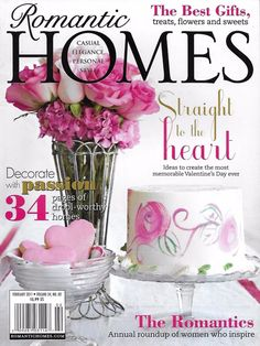 Romantic Homes magazine Valentines Day The romantics Best gifts Home decor tips