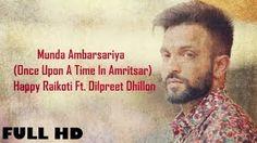 nice Munda Ambarsariya (Full  ) Happy Raikoti | Dilpreet Dhillon | Exclusive Check more at http://trendingvid.com/music-video/munda-ambarsariya-full-happy-raikoti-dilpreet-dhillon-exclusive/