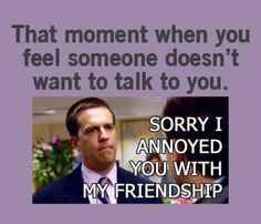 Why won't you be my friend....  Hahaa.. Needy people