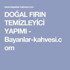 DOĞAL FIRIN TEMİZLEYİCİ YAPIMI - Bayanlar-kahvesi.com