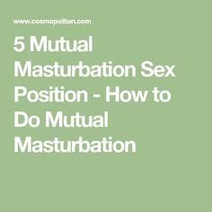 5 Mutual Masturbation Sex Position - How to Do Mutual Masturbation