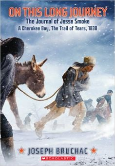 On This Long Journey, the Journal of Jesse Smoke, a Cherokee Boy, the Trail of Tears, 1838 (My Name Is America): Joseph Bruchac: 9780545530866: Amazon.com: Books
